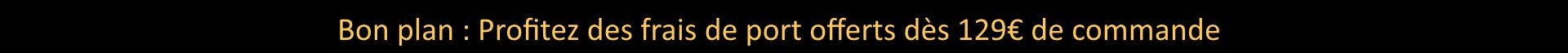 Frais de port offert dès 129 euros de commande